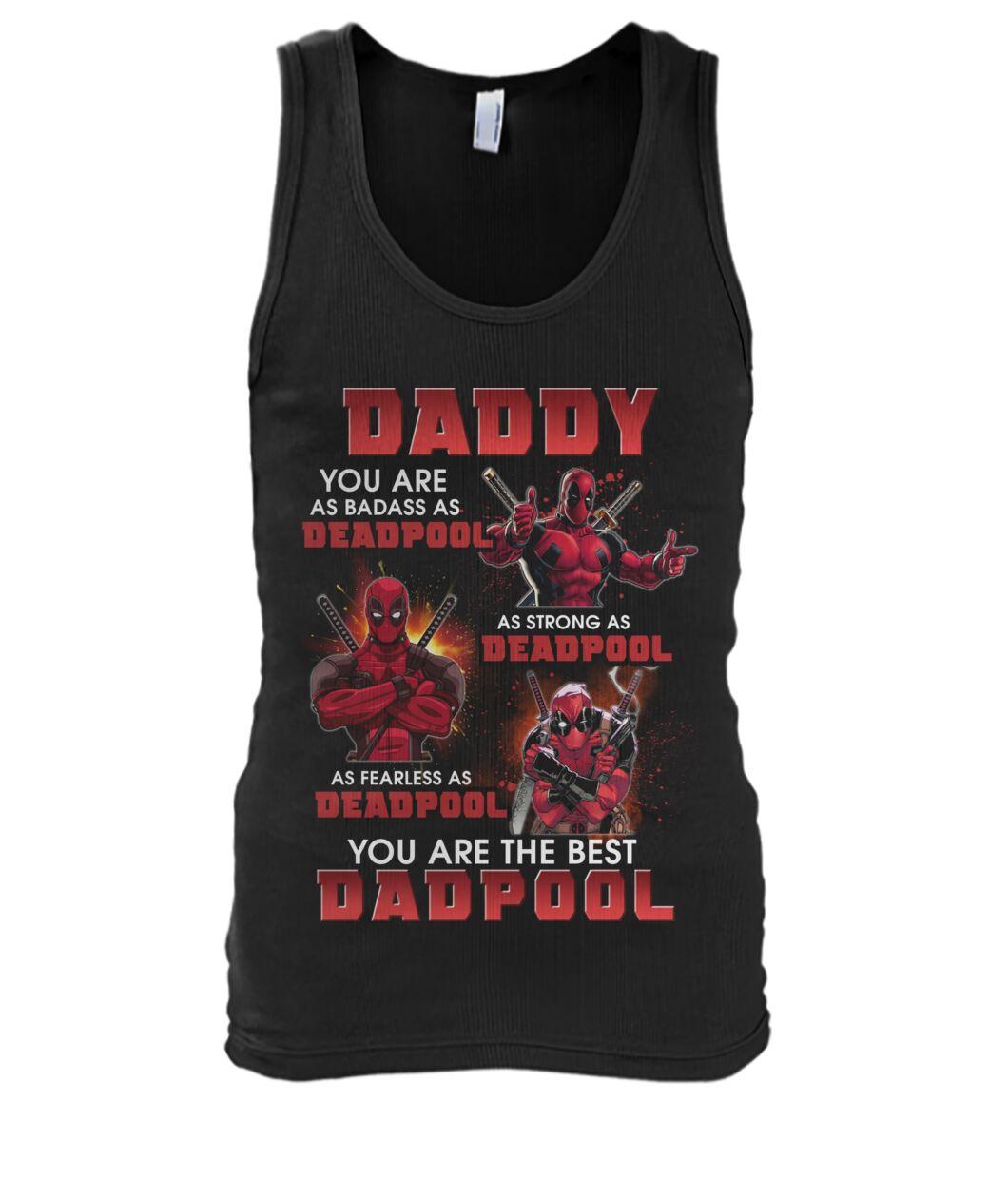 Daddy You Are As BaDass As Deadpool As Strong As Deadpool shirt 13
