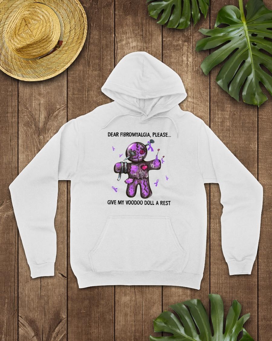 Dear Fibromyalgia Please Give My Voodoo Doll A Rest Shirt 10
