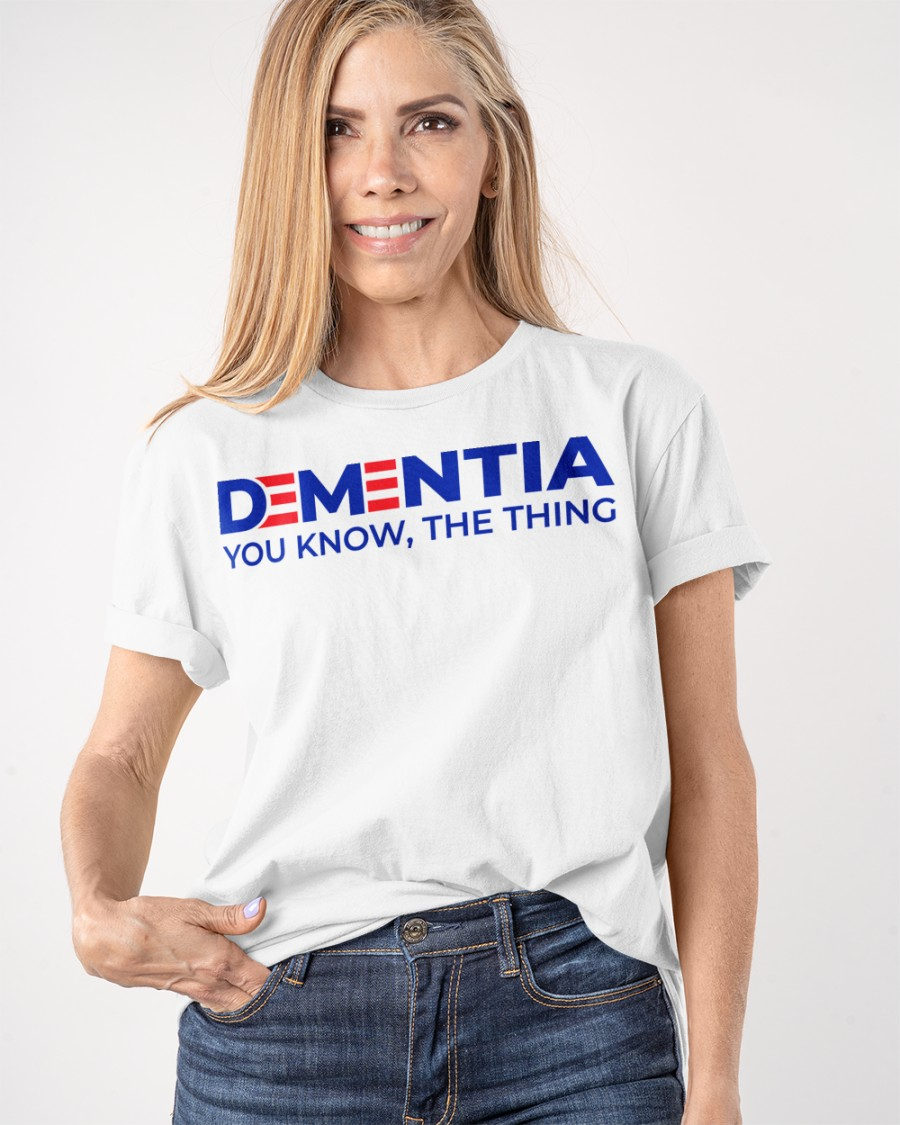 Dementia You Know, The Thing Shirt 10
