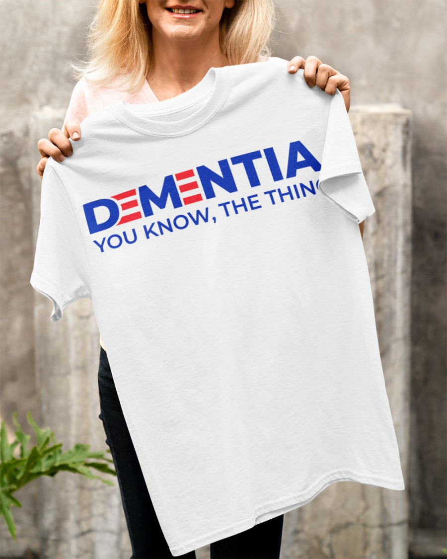 Dementia You Know, The Thing Shirt 12
