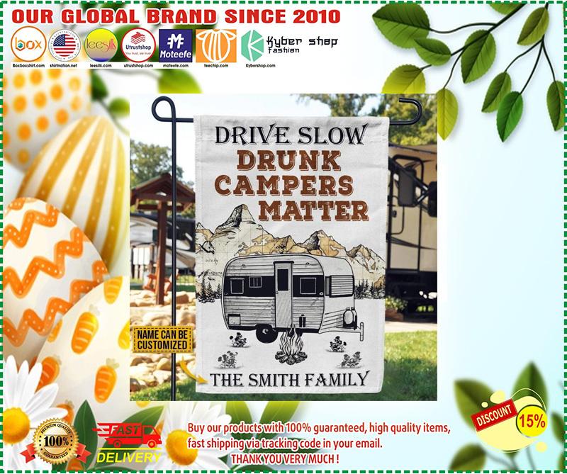 Drive slow drunk campers matter custom name flag 10
