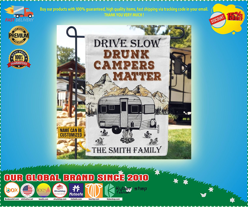Drive slow drunk campers matter custom name flag 11