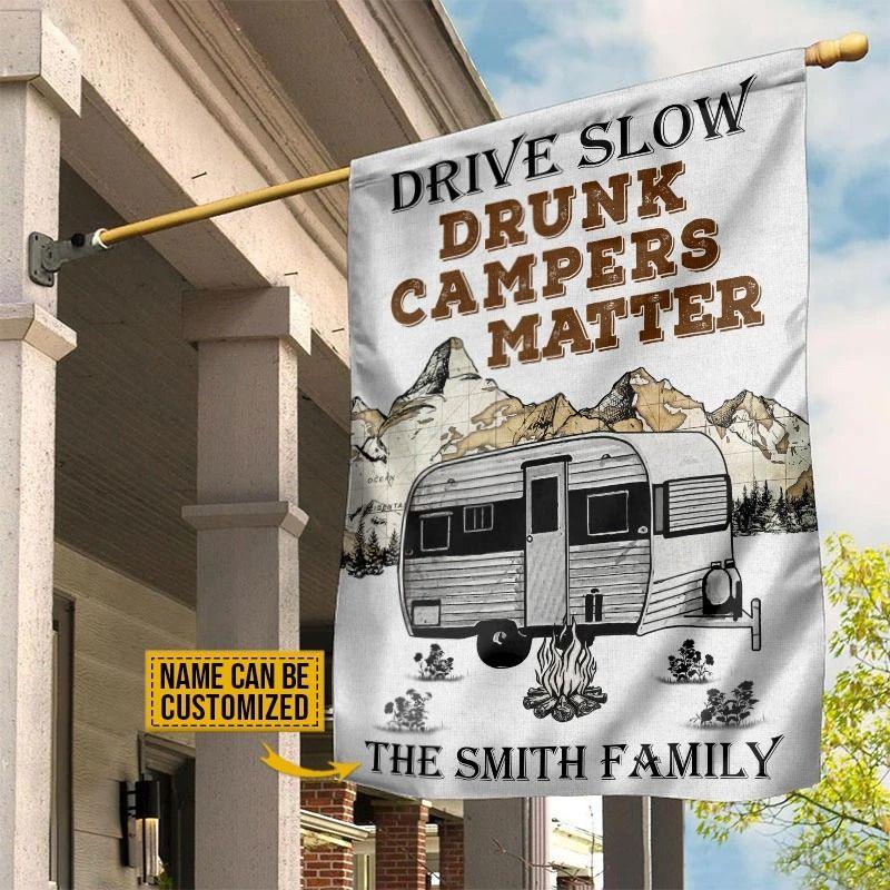 Drive slow drunk campers matter custom name flag 9
