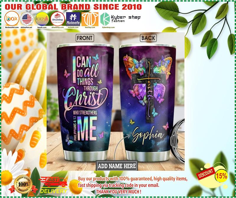 Faith butterfly I can do all things through christ custom name tumbler2