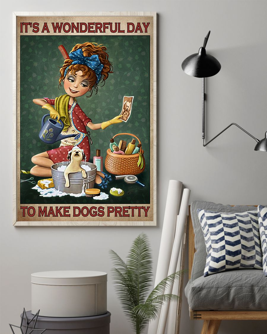Grooming It's a wonderful day to make dogs pretty poster 11