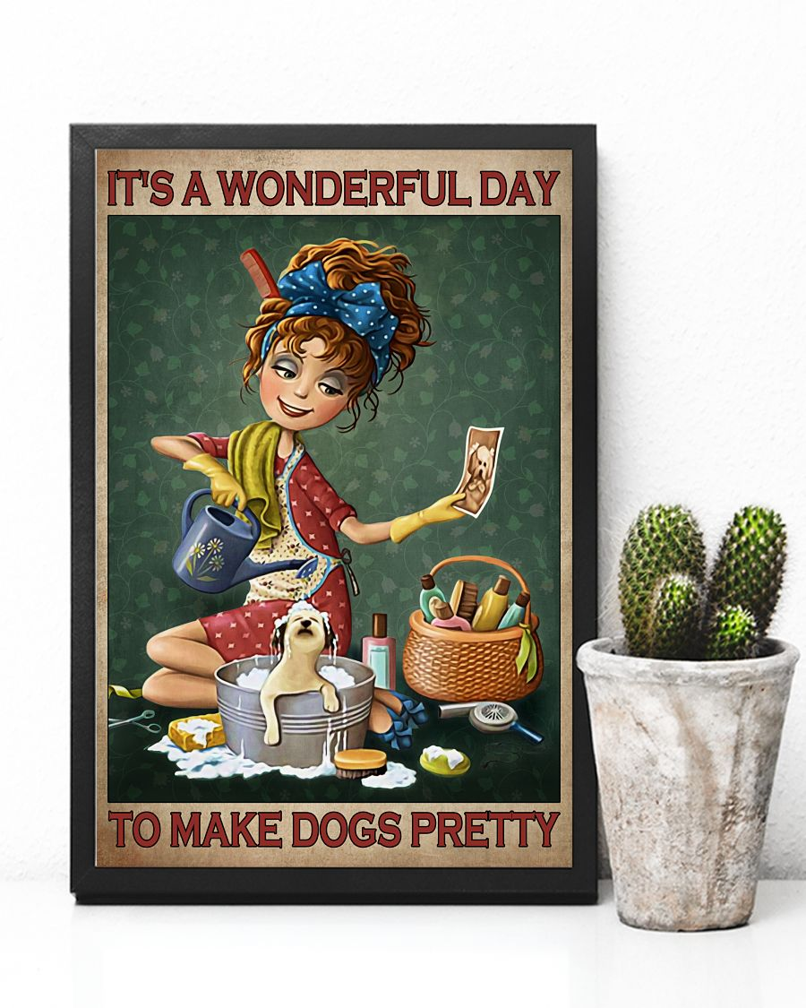 Grooming It's a wonderful day to make dogs pretty poster 13