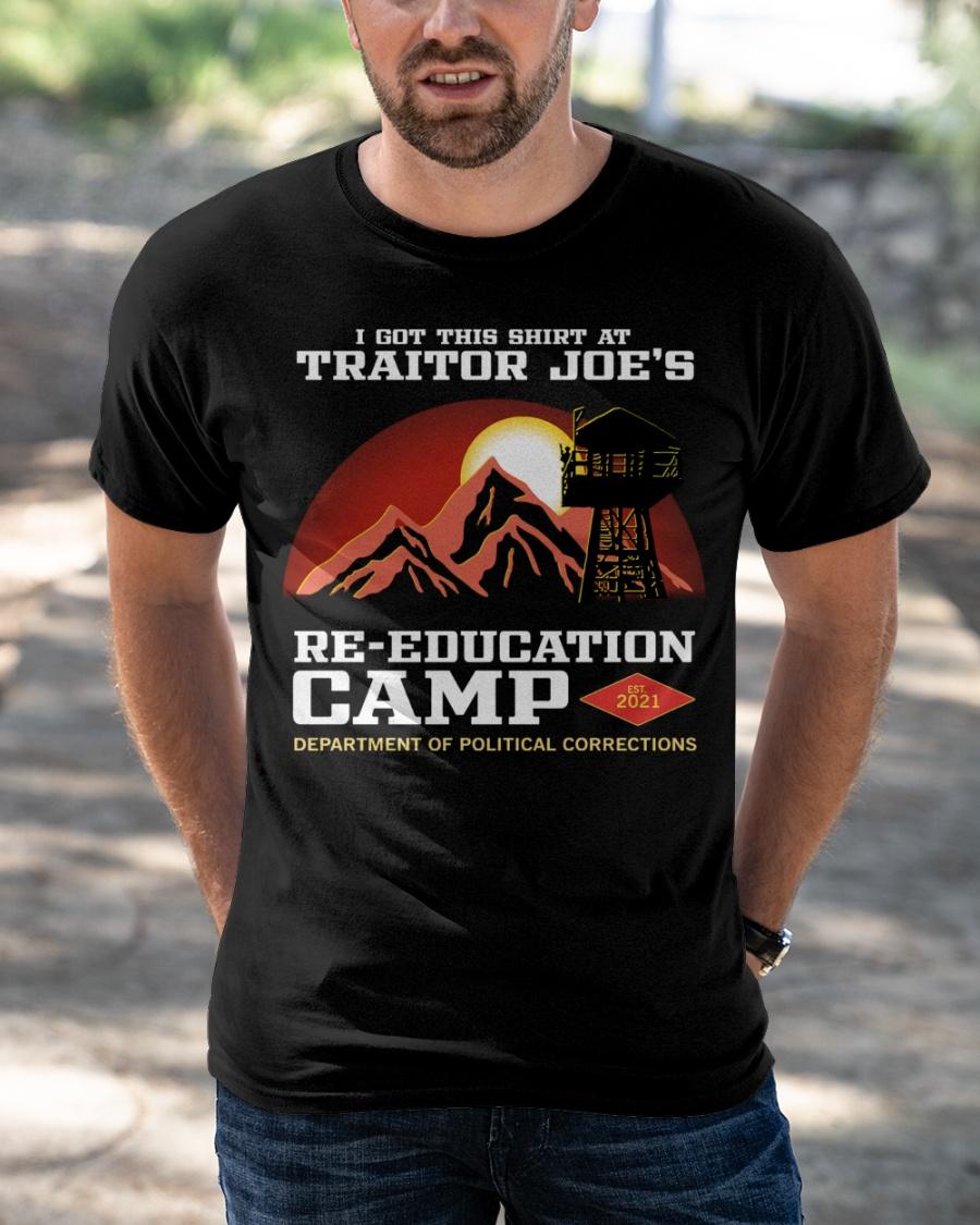 I Got This Shirt At Traitor Joe's Re-Education Camp Shirt 12