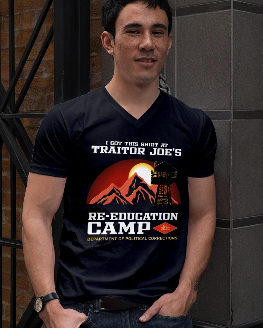 I Got This Shirt At Traitor Joe's Re-Education Camp Shirt 13