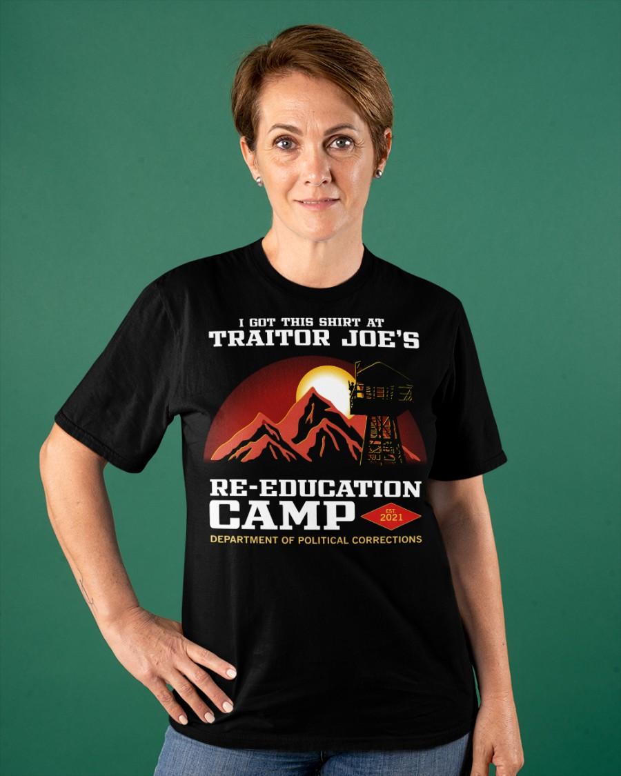 I Got This Shirt At Traitor Joe's Re-Education Camp Shirt 10