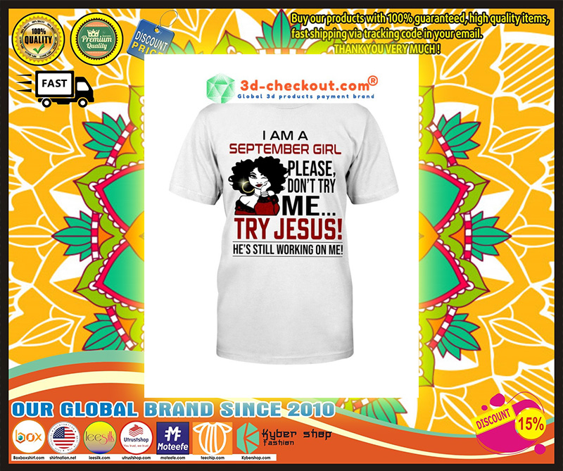 I am a september girl please don't try me Try Jesus legging and T-shirt 9