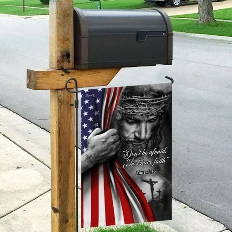 Jesus Don't be afraid just have faith American flag 9