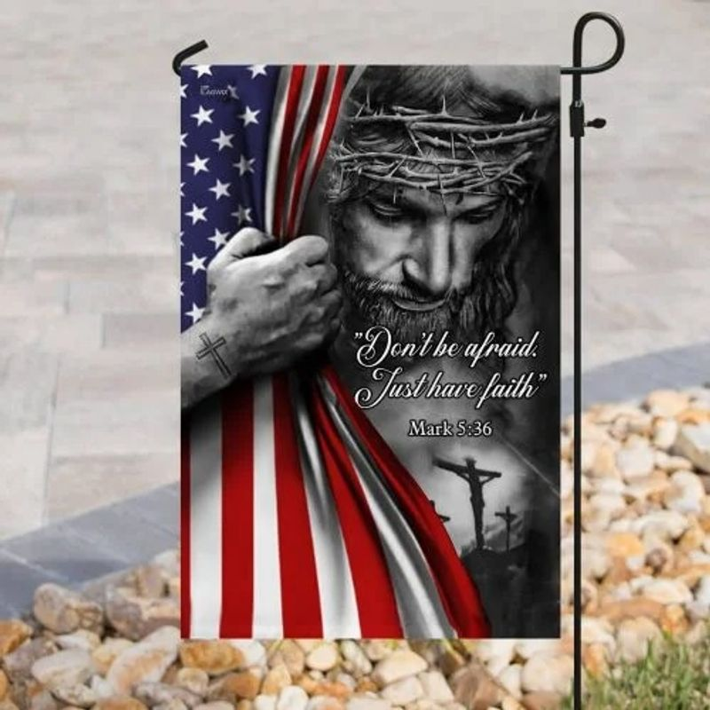 Jesus Don't be afraid just have faith American flag 10