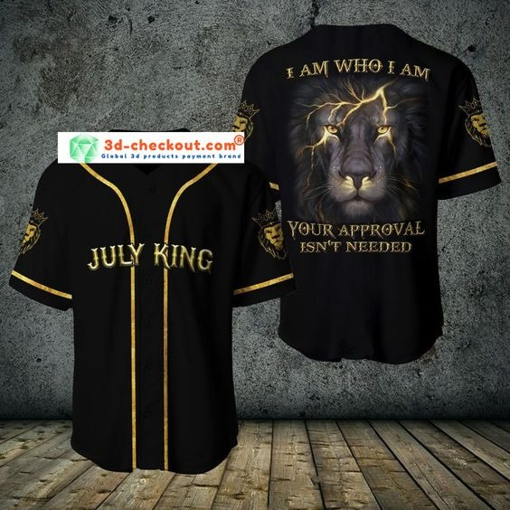 Lion july king I am who I am your approve isn't needed baseball jersey shirt