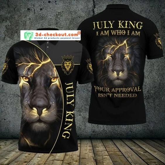 Lion july king I am who I am your approve isn't needed polo shirt