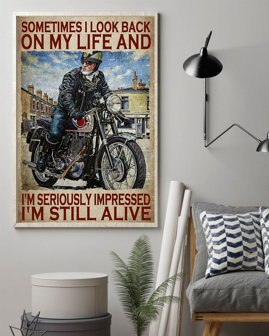 Motorcycles man Sometimes I look back on my life and I'm seriously impressed I'm still alive poster 10