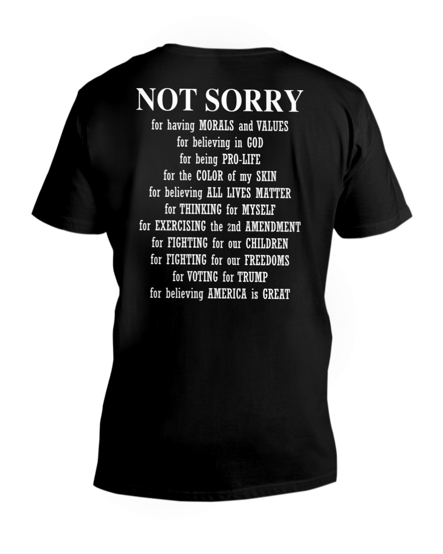 Not Sorry For Having Morals And Values For Believing In God For Being Pro-Life Shirt 11
