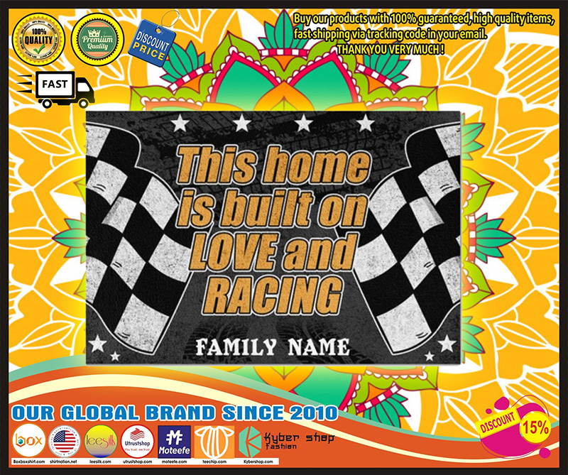 Racing this home is built on love and racing custom name doormat 7
