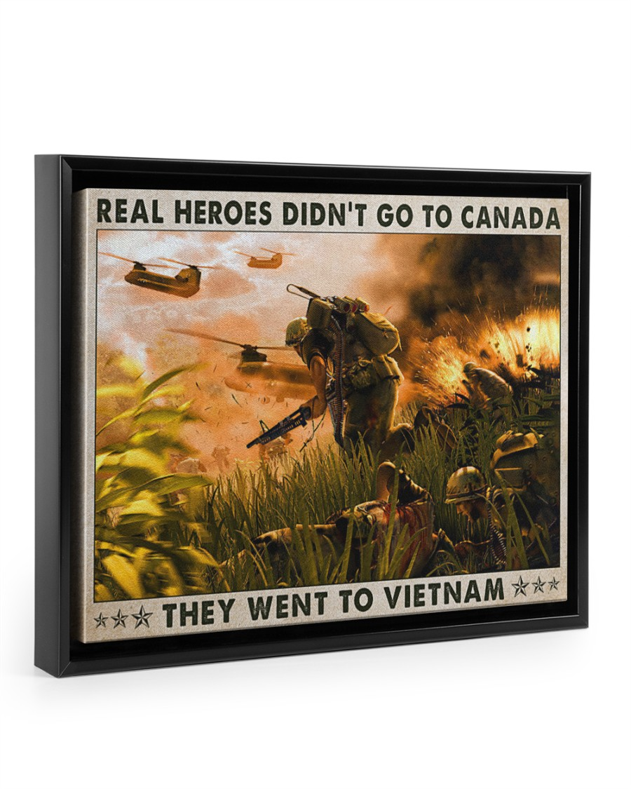 Real heroes didn't go to canada they went to vietnam poster 12