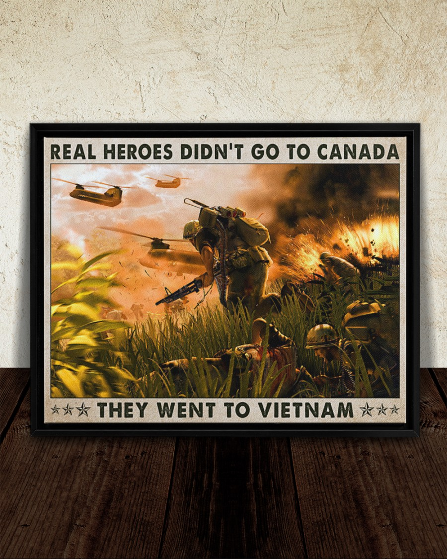 Real heroes didn't go to canada they went to vietnam poster 13