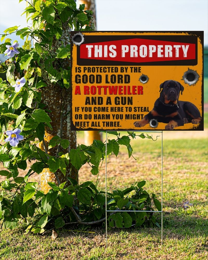 Rottweiler this property is protected by the good lord yard sign 11