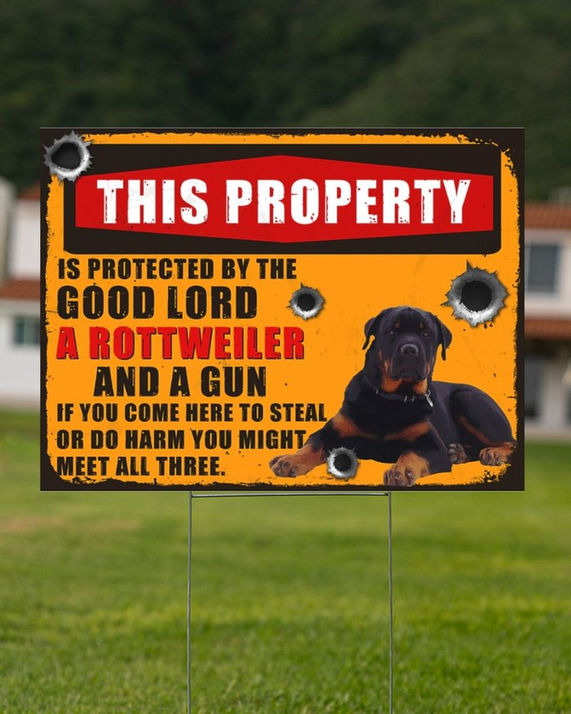 Rottweiler this property is protected by the good lord yard sign 10