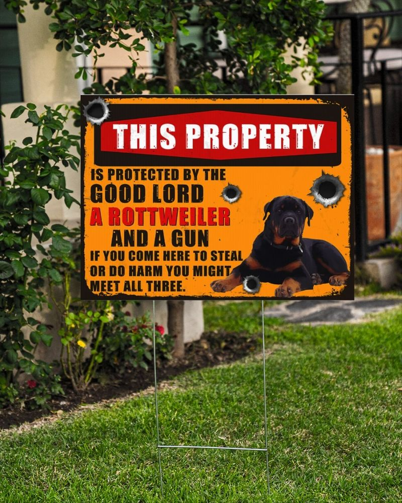 Rottweiler this property is protected by the good lord yard sign 9