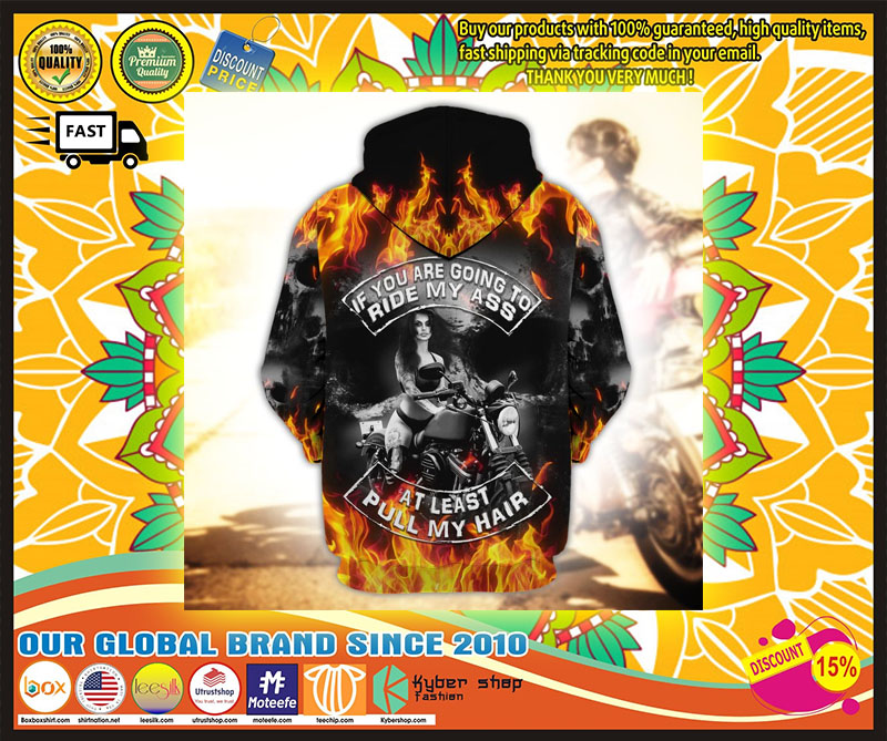 Skull fire if you are going to ride my ass at least pull my hair 3D hoodie 10