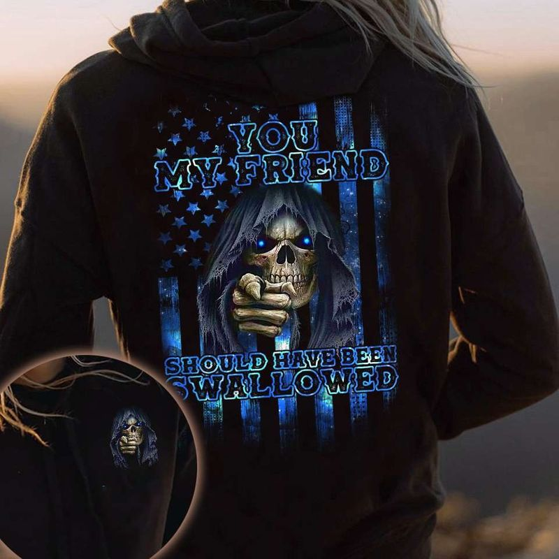 Skull you my friend should have been swallower 3d hoodie 10