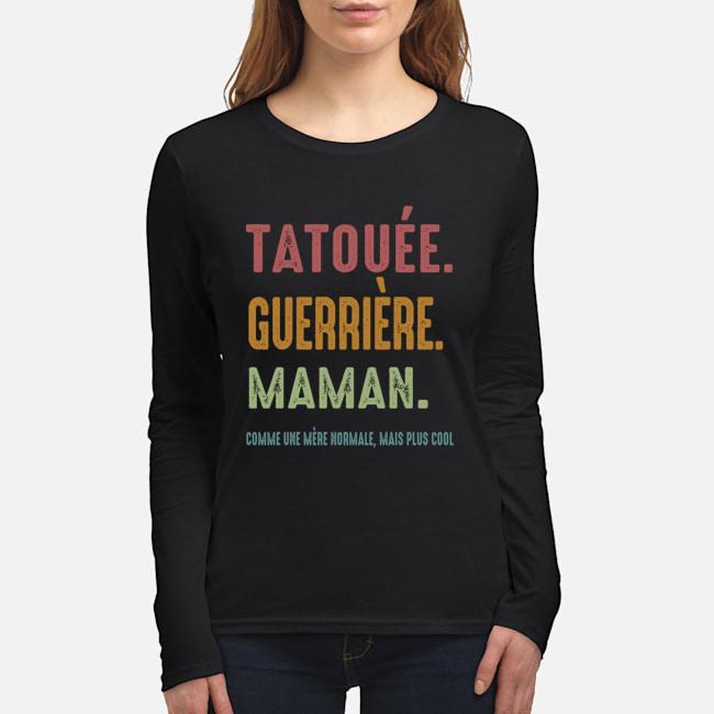 Tatouee Guerriere Maman Comme Ume Meme Normale Mais Plus Cool Shirt 10