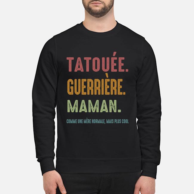 Tatouee Guerriere Maman Comme Ume Meme Normale Mais Plus Cool Shirt 12