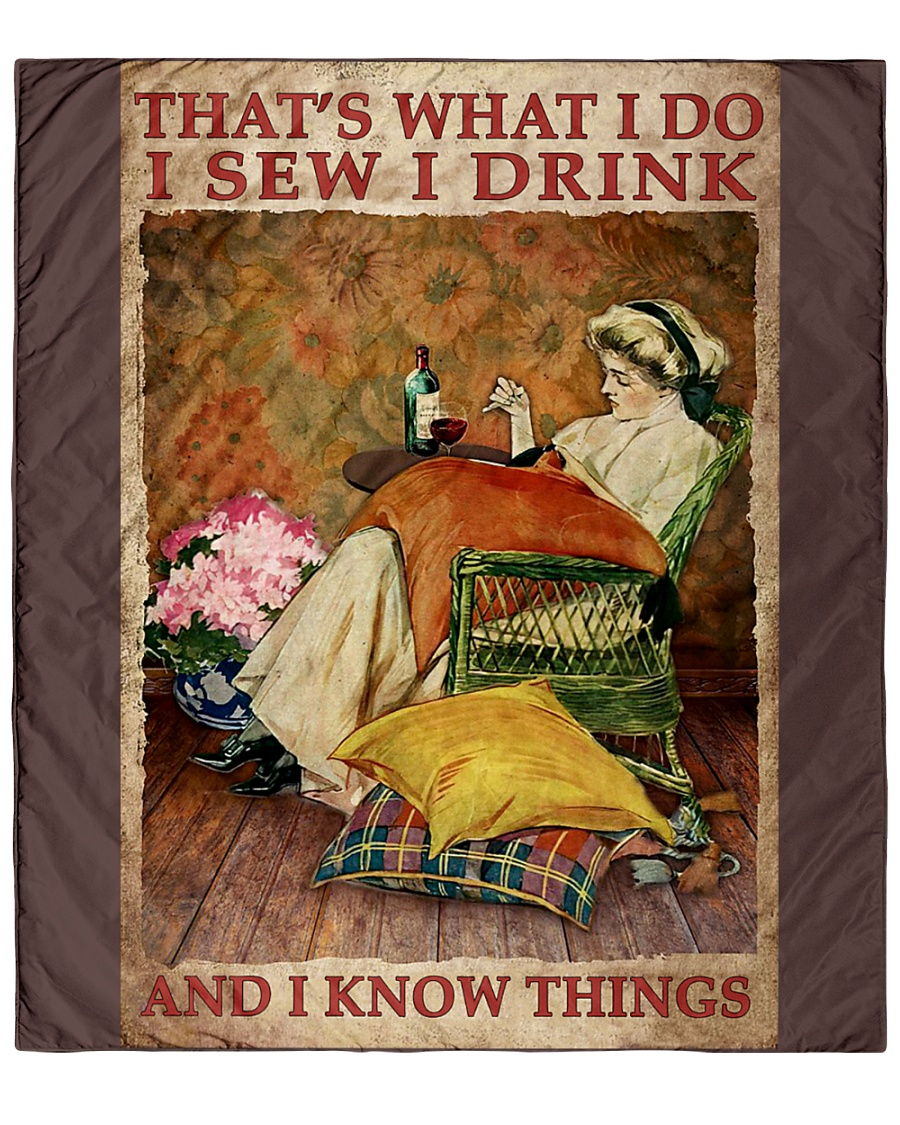 That's what I do I sew I drink and I know things poster 13