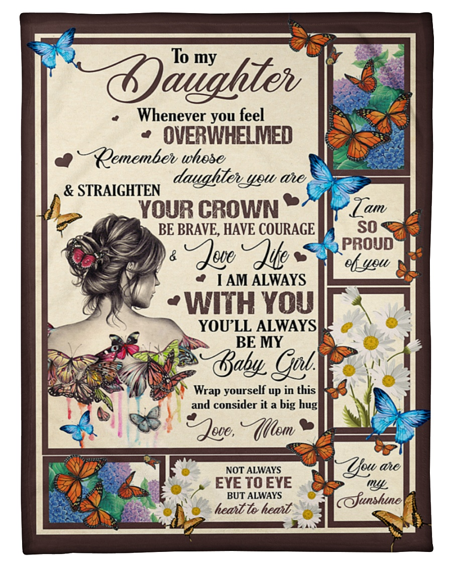 To my daughter whenever you feel overwhelmed blanket 11
