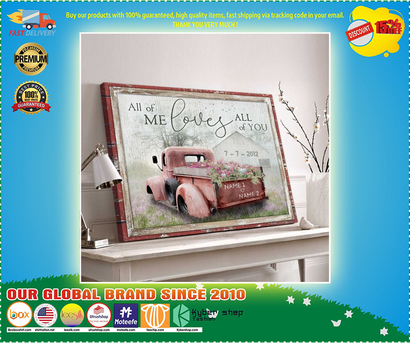 Truck All of me loves all of you custom name canvas 10