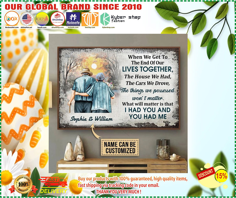 When we get to the end of our lives together custom name poster 11