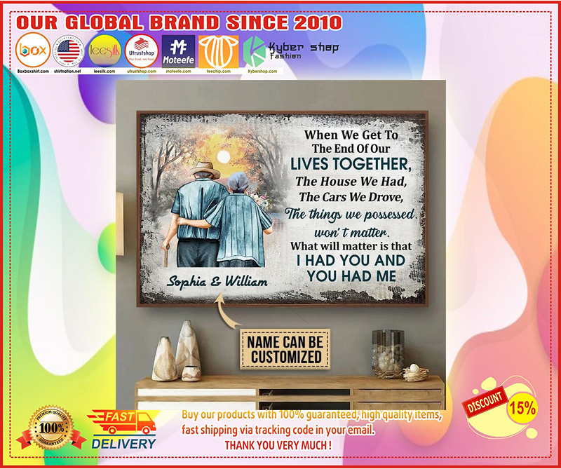When we get to the end of our lives together custom name poster 9