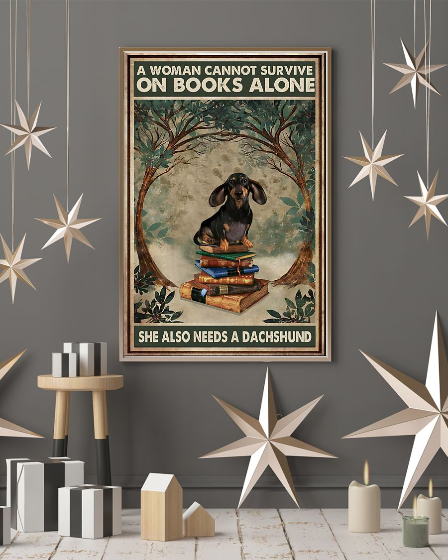 A woman cannot survive on books alone she also needs a dachshund poster3