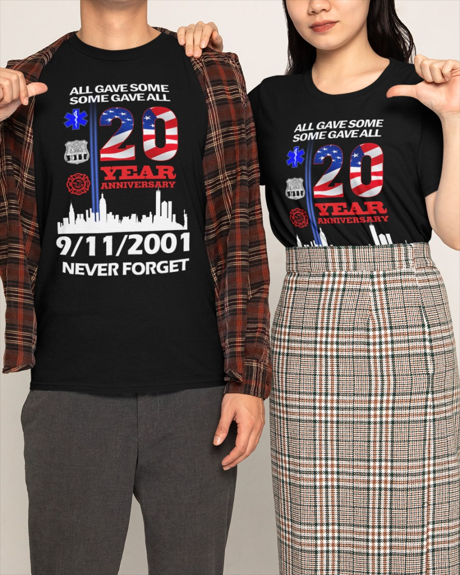 All gave some some gave all 20 year anniversary 9112001 never forget shirt 12
