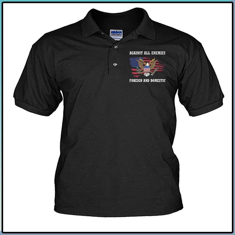 American Eagle Against All Enemies Foreign And Domestic Polo Shirt1