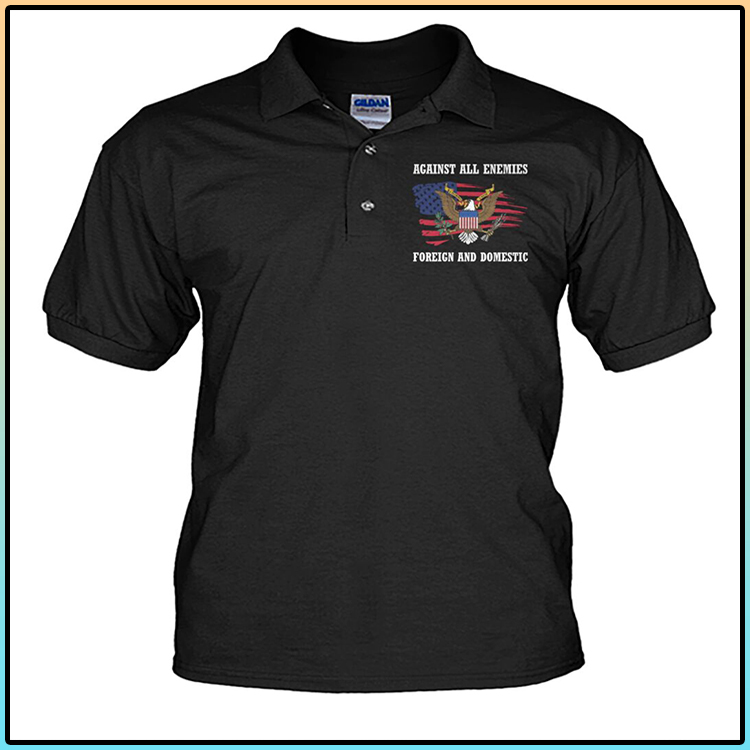 American Eagle Against All Enemies Foreign And Domestic Polo Shirt4
