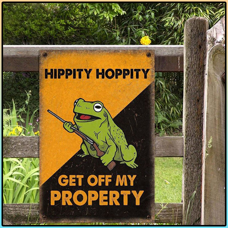 Frog Hippity Hoppity Get Off My Property Metal Sign11