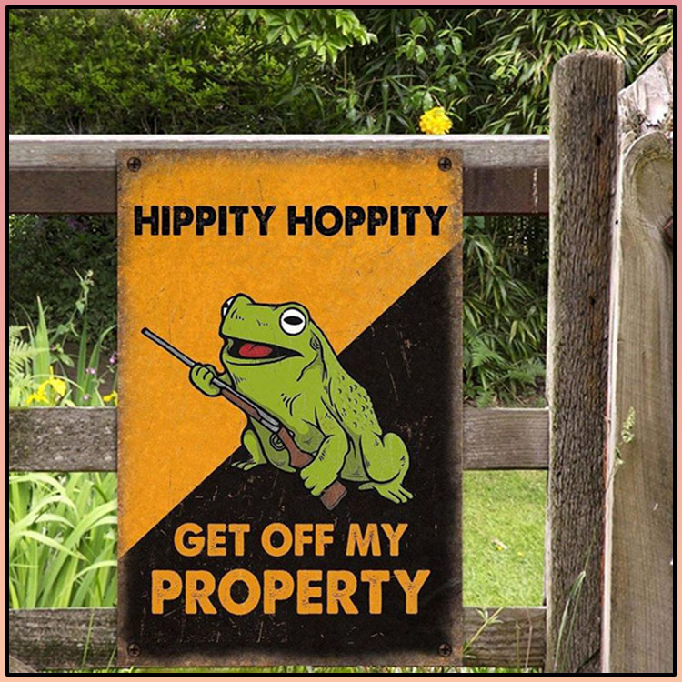 Frog Hippity Hoppity Get Off My Property Metal Sign6