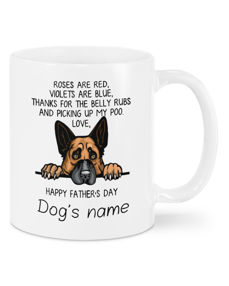 German shepherd happy father day roses are red violets are blue thanks for the belly rubs mug as