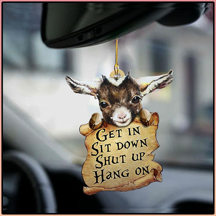 Goat Get In Sit Down Shut Up Hang On Ornament2