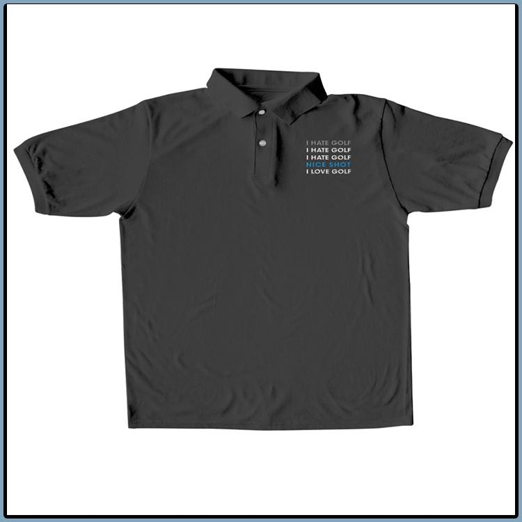 I Hate Golf Nice short I love Golf Polo Shirt1