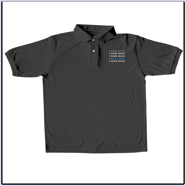 I Hate Golf Nice short I love Golf Polo Shirt23