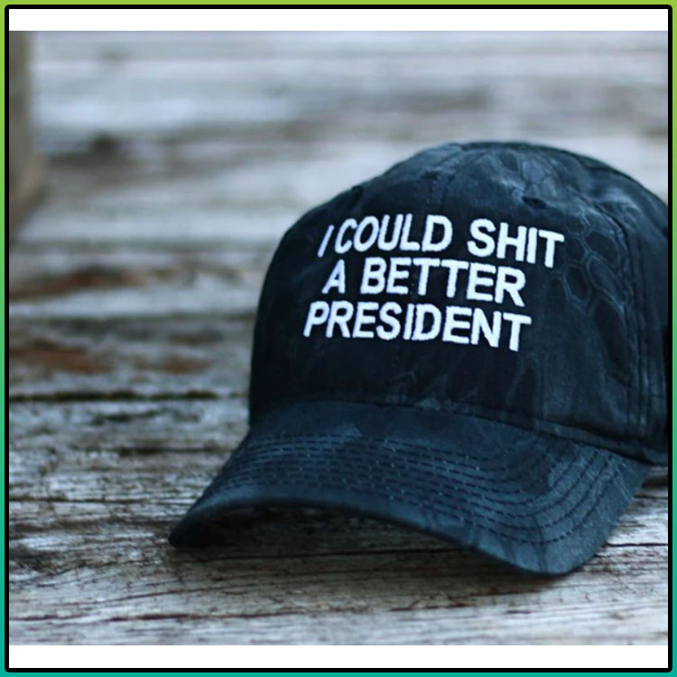 I could shit a better president cap1