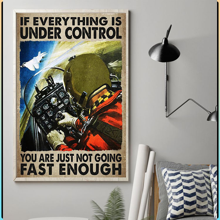 If everything is under control you are just not going fast enough poster2