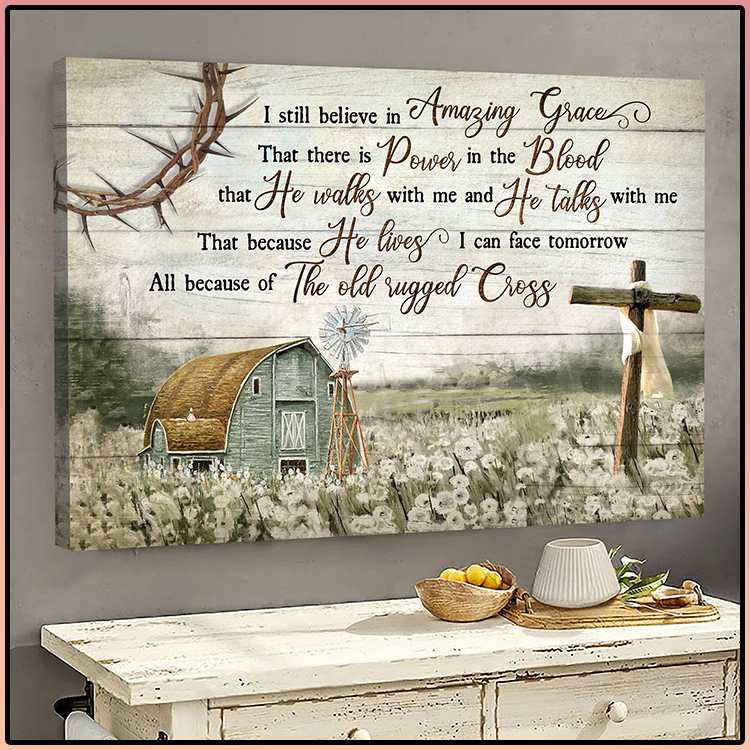 Jesus Landscape I Still Believe In Amazing Grace That There Is Power In The Blood Wall Art3