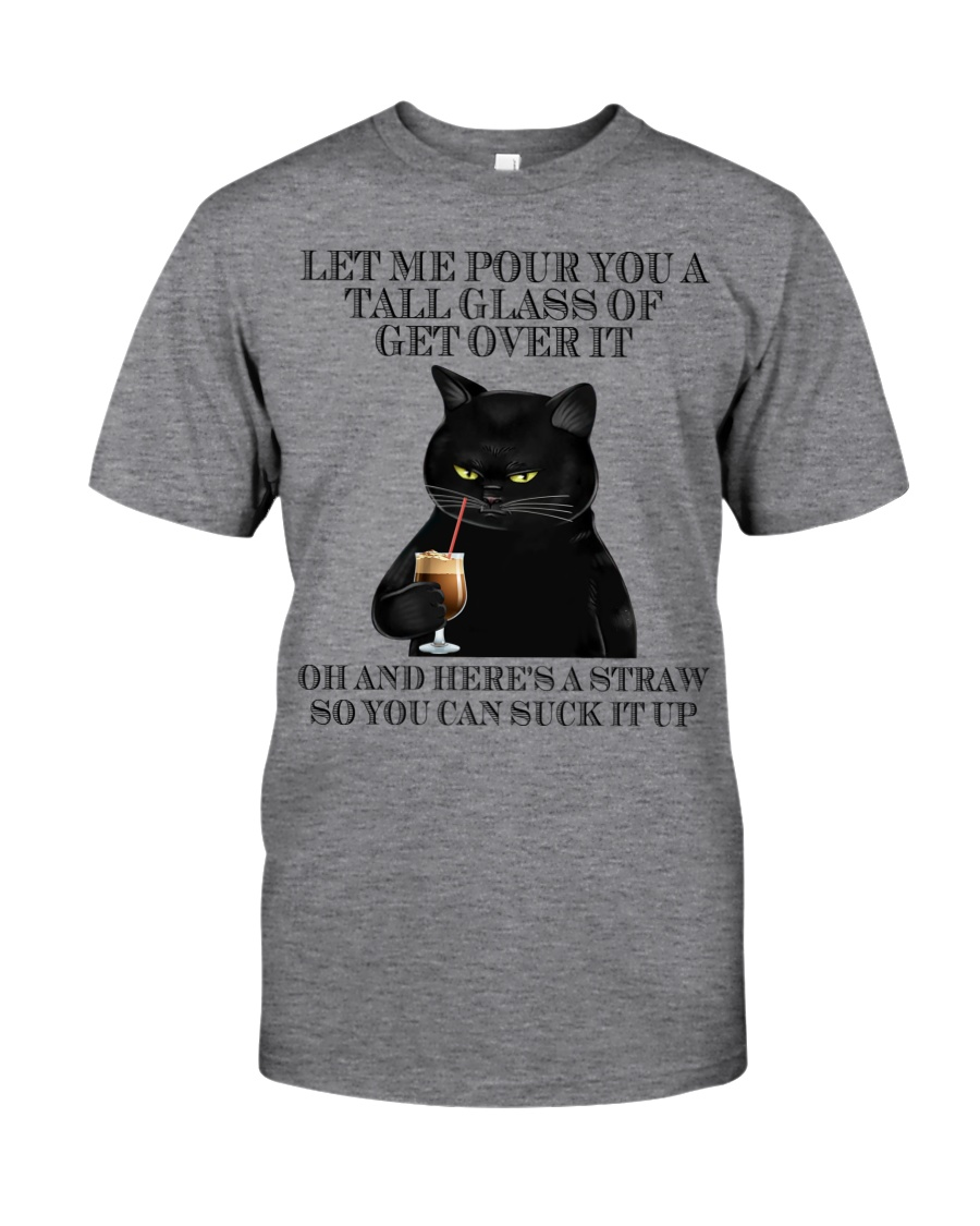 Let me pour you a tall glass of get over it shirt 12