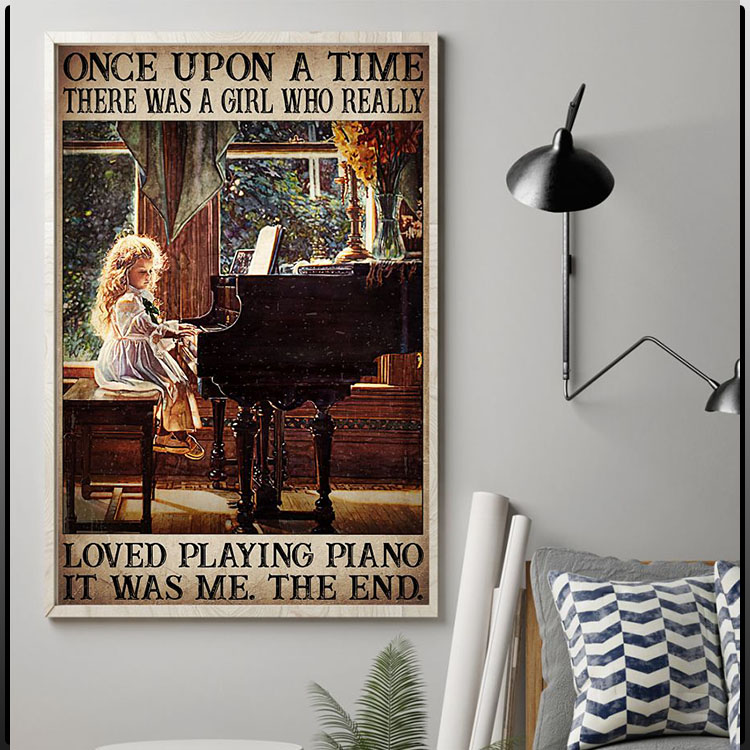 Once upon a time there was a girl who really loved playing piano poster1